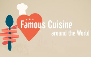 Famous Cuisine around the World