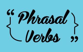 常見的英文片語 Phrasal Verbs