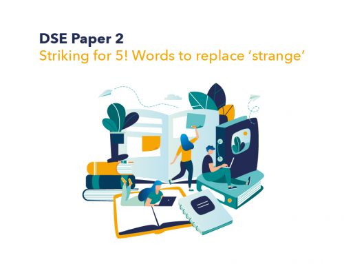 DSE Paper 2: Striking for 5**! Words to replace 'strange'
