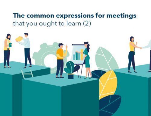 The common expressions for meetings that you ought to learn (2)