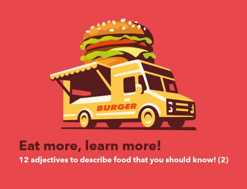 Eat more, learn more! 12 adjectives to describe food that you should know!(2)
