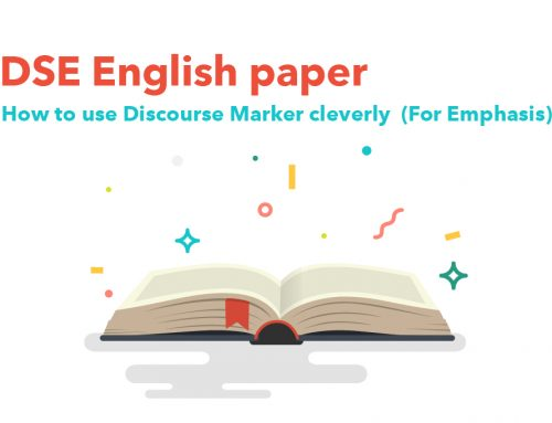 DSE English paper : How to use Discourse Marker cleverly!?  (For Emphasis)