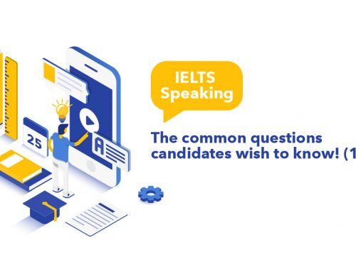 IELTS Speaking Part 1 : The common questions candidates wish to know! (1)
