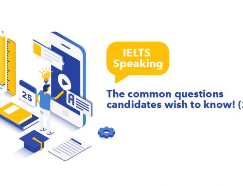 IELTS Speaking Part 1 – The common questions candidates wish to know! (2)