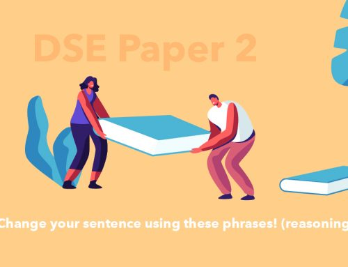 DSE English Paper 2 : Change your sentence using these phrases! (reasoning)
