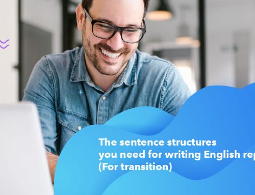 The sentence structures you need for writing English report (For transition)