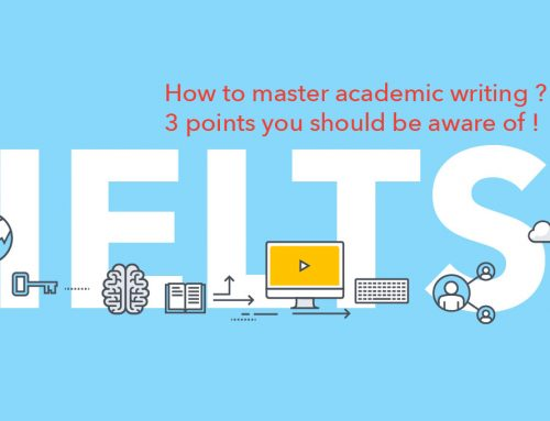 IELTS Writing : How to master academic writing ? 3 points you should be aware of!