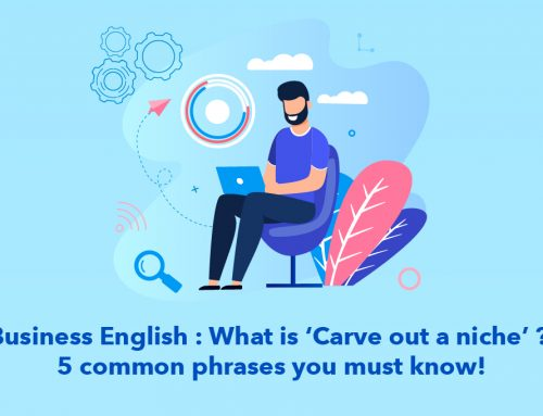 Business English : What is 'Carve out a niche' ? 5 common phrases you must know!