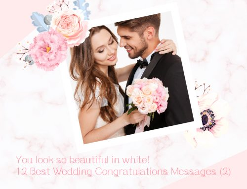 You look so beautiful in white! 12 Wedding Congratulations Messages (2)