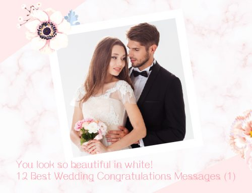 You look so beautiful in white! 12 Best Wedding Congratulations Messages (1)