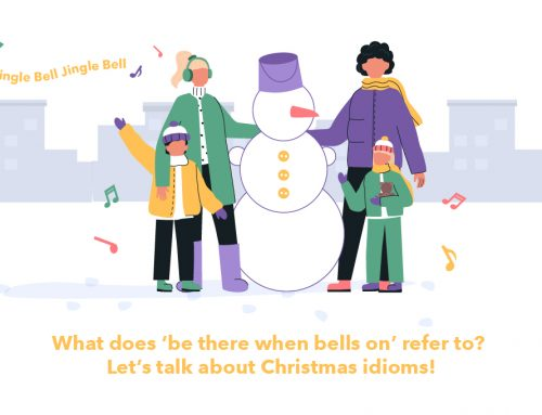 Jingle Bell Jingle bell! What does 'be there when bells on' refer to? Let's talk about Christmas idioms!