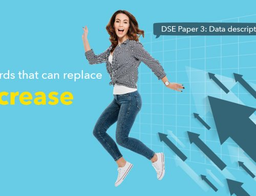 DSE Paper 3 : Data description ! 5 words that can replace 'increase'