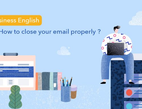 Business English : How to close your email properly !?