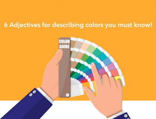 6 Adjectives for describing colors you must know!