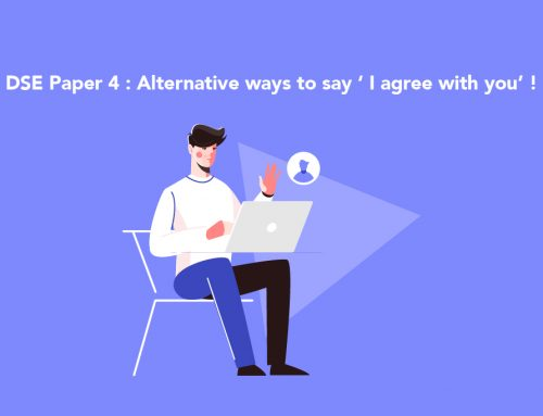 DSE Paper 4 : Alternative ways to say ' I agree with you' !