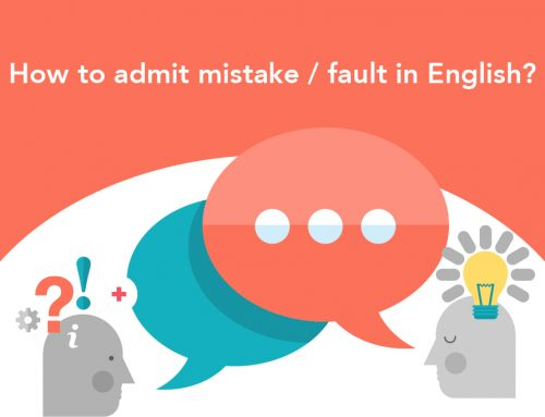 How to admit mistake / fault in English?
