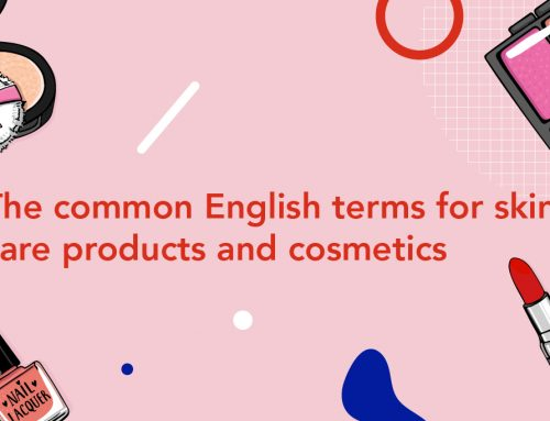 The common English terms for skin care products and cosmetics