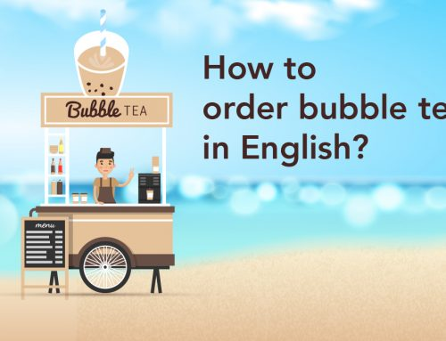 Boba' love : How to order bubble tea in English?