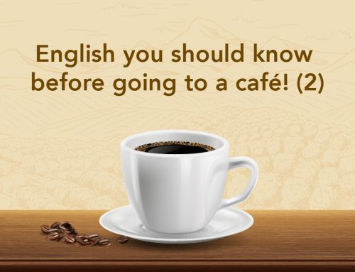 English you should know before going to a café! (2)