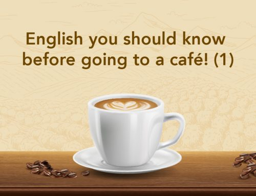 English you should know before going to a café! (1)