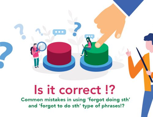 Is it correct !? Common mistakes in using 'forgot doing sth' and 'forgot to do sth' type of phrases!?