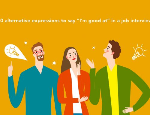 "10 alternative expressions to say ""I'm good at"" in a job interview"