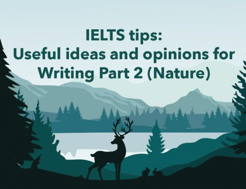 IELTS tips: Useful ideas and opinions for Writing Part 2 (Nature)