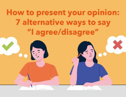 "How to present your opinion: 7 alternative ways to say ""I agree/disagree"""