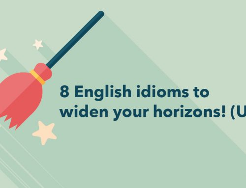 8 English idioms to widen your horizons! (Up)