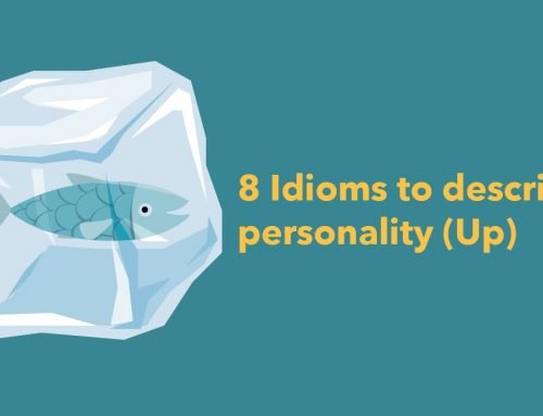 8 Idioms to describe personality (Up)