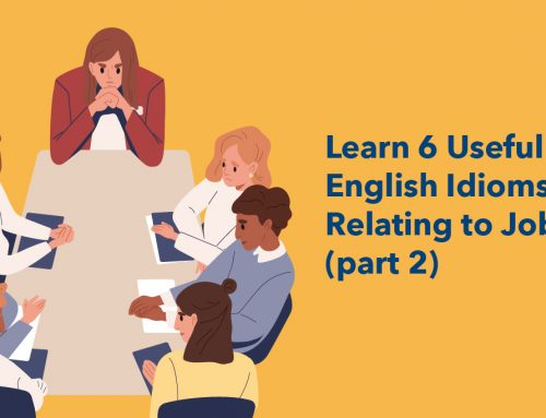 Learn 6 Useful English Idioms Relating to Job (part 2)