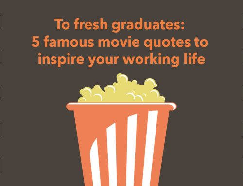 To fresh graduates: 5 famous movie quotes to inspire your working life