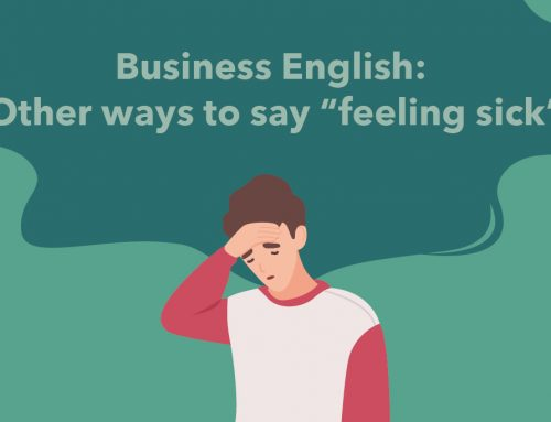 "Business English: Other ways to say ""feeling sick"""