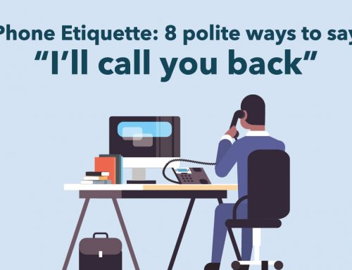 "Phone Etiquette: 8 polite ways to say ""I'll call you back"""