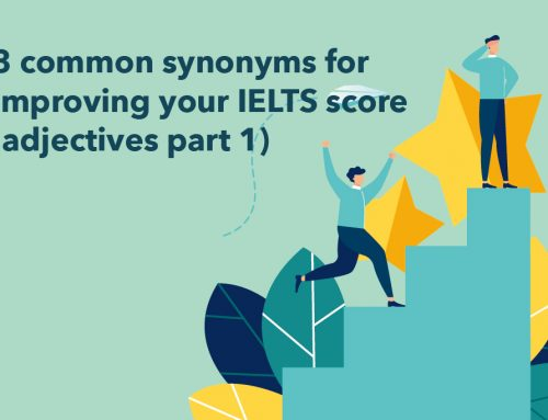 8 common synonyms for improving your IELTS score (adjectives part 1)