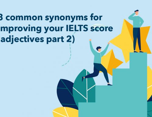 8 common synonyms for improving your IELTS score (adjectives part 2)