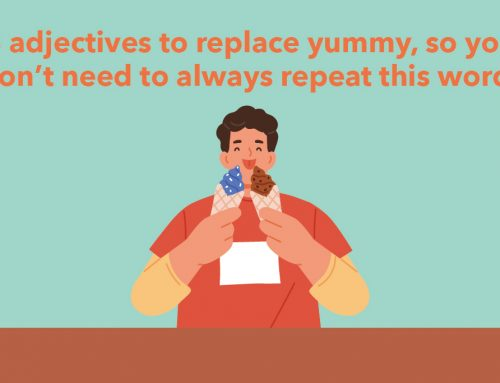 8 adjectives to replace yummy, so you don't need to always repeat this word!