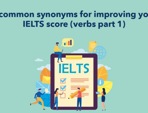 8 common synonyms for improving your IELTS score (verbs part 1)