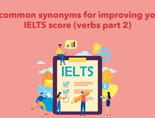 8 common synonyms for improving your IELTS score (verbs part 2)