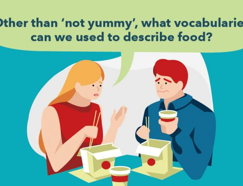 Other than 'not yummy', what vocabularies can we used to describe food?
