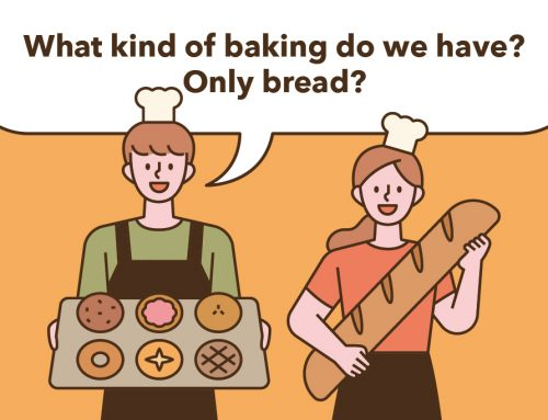 What kind of baking do we have? Only bread?