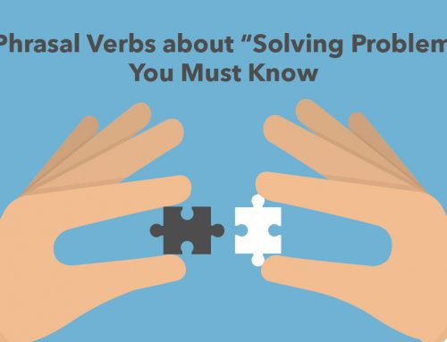 "8 Phrasal Verbs about ""Solving Problems"" You Must Know"
