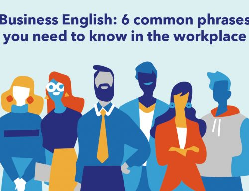 Business English: 6 common phrases you need to know in the workplace