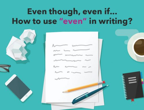 """Even though, even if…How to use """"even"""" in writing?"""