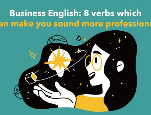 Business English: 8 verbs which can make you sound more professional