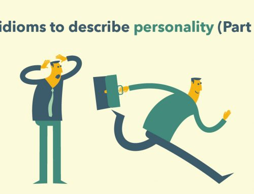 8 idioms to describe personality (Part 2)