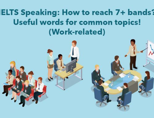 IELTS Speaking: How to reach 7+ bands? Useful words for common topics! (Work-related)
