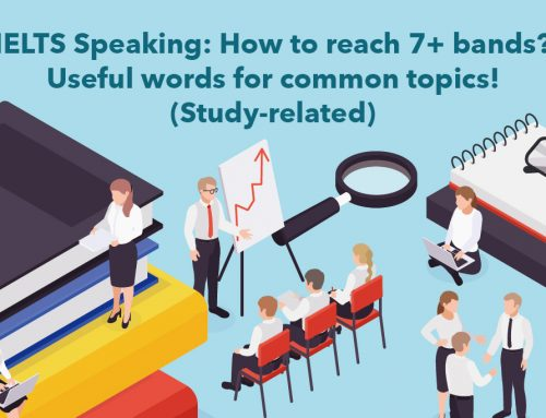 IELTS Speaking: How to reach 7+ bands? Useful words for common topics! (Study-related)