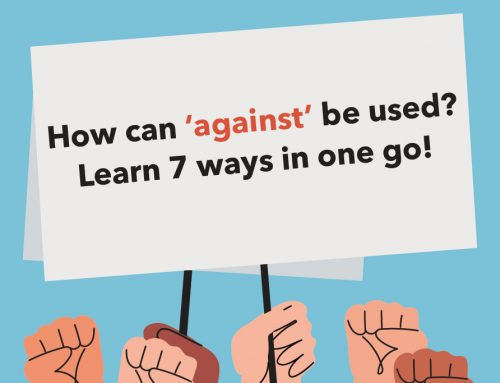 DSE Paper 1, 2: How can 'against' be used? Learn 7 ways in one go!