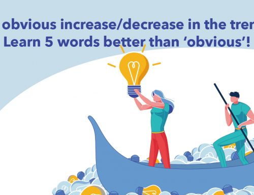 IELTS Writing: An obvious increase/decrease in the trend? Learn 5 words better than 'obvious'!
